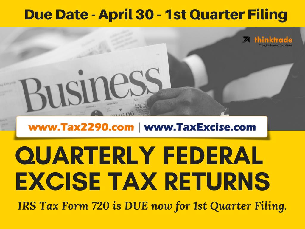 Form 720 Due for 1st Quarter Filing