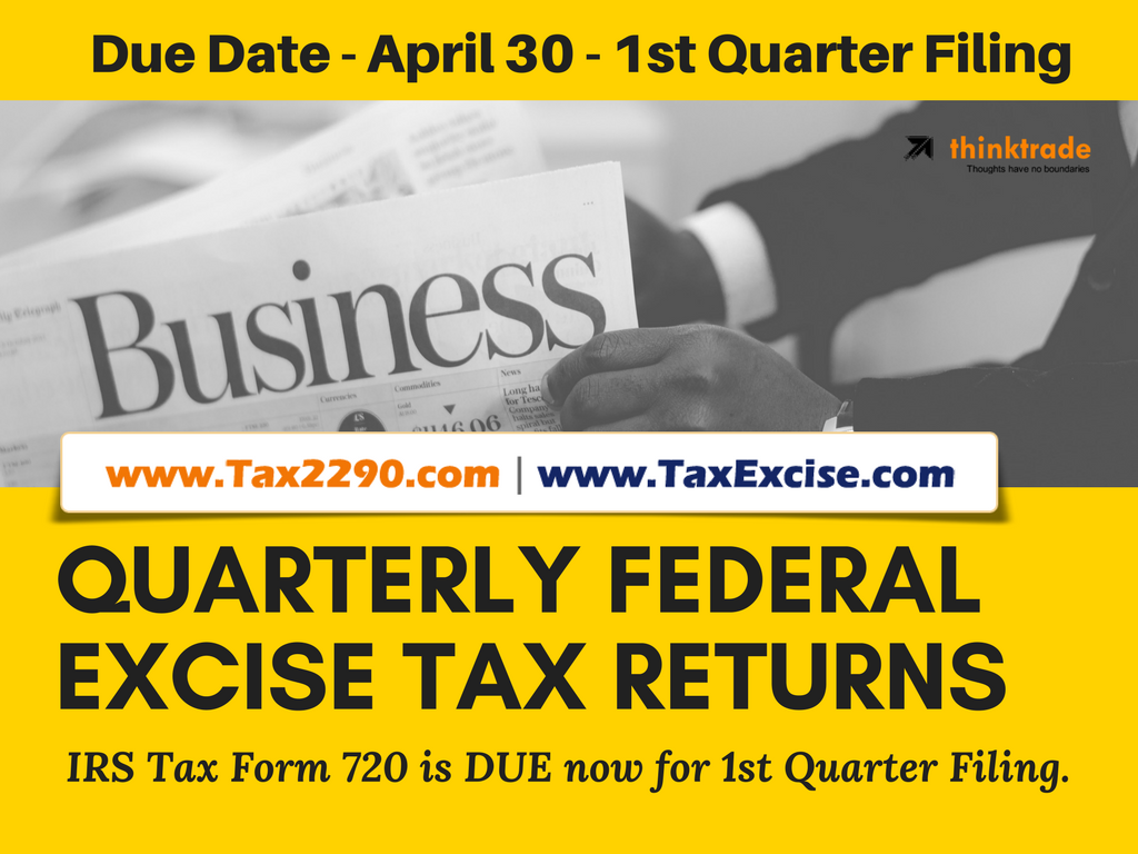 Form 720 Due for 1st Quarter Filing